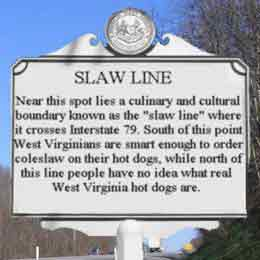 West Virginia slaw line.
